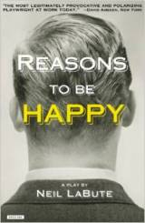 'Reasons to Be Happy,' script by Neil Labute.