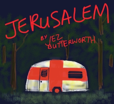 jez Butterworth's eviction farce 'Jerusalem' was first given in the U.K. Profiles has  the Midwest premiere. (Poster, Crescent Theatre, Birmingham, England)